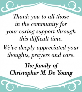 Thank you all from The Family of Christopher M. De Young