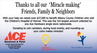 Thanks to all our Miracke making Friends, Family and Neighbors