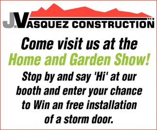 Come Visit Us At The Home And Garden Show J Vasquez Construction Laramie Wy