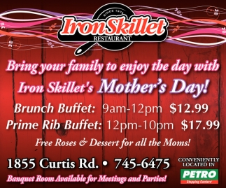 Bring your family to enjoy the day with Iron Skillet's Mother's Day