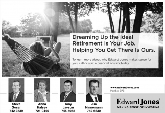 Dreaming Up the Ideal Retirement Is Your Job. Helping You Get There Is Ours.