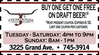 Buy one get one free on draft beer!