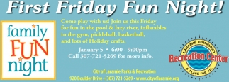 First Friday Fun Nigth!