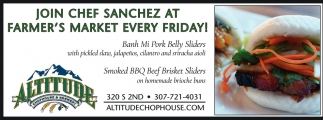 Join Chef Sanchez at Farmer's Market Every Friday!