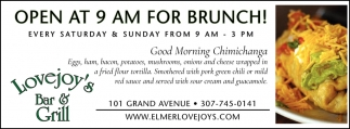 Open at 9 AM for Brunch