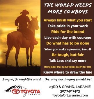 Toyota Of Laramie >> The World Needs More Cowboys Toyota Of Laramie Laramie Wy