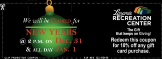 We Well be Closed for New Years