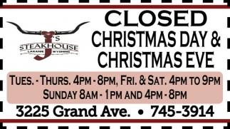 Closed Christmas Day and Christmas Eve