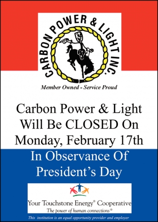Carbon Power & Light Will be Closed on Monday, February 17th
