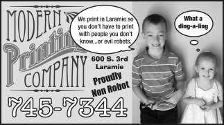 We Print in Laramie So You Don't Have to Print with People You Don't Know... or Evil Robots