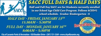Half and Full Day SAAC are for Students currently enrolled in our School Age Child Care Program.